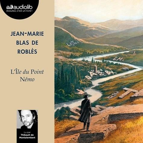 Jean-Marie Blas de Roblès - L'île du Point Némo.