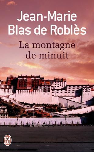 Jean-Marie Blas de Roblès - La montagne de minuit.