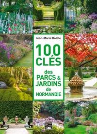Jean-Marie Boëlle - 100 clés des parcs & jardins de Normandie.