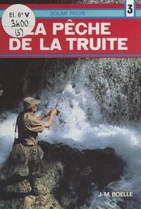 Jean-Marie Boëlle et Emma Luvisutti - La pêche de la truite.