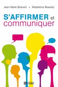 S' affirmer et communiquer - Jean-Marie Boisvert |