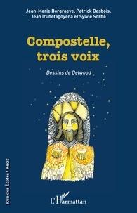 Jean-Marie Borgraeve et Patrick Desbois - Compostelle, trois voix.