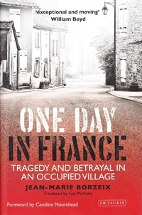 Jean-Marie Borzeix - One Day in France - Tragedy and Betrayal in an Occupied Village.