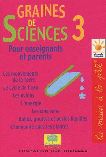 Jean-Marie Bouchard et David Jasmin - Graines de sciences - Tome 3.