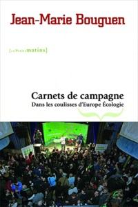 Jean-Marie Bouguen - Carnets de campagne - Dans les coulisses d'Europe Ecologie.