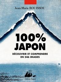 Jean-Marie Bouissou - 100% Japon - Découvrir et comprendre en 546 images.