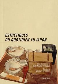 Jean-Marie Bouissou - Esthétiques du quotidien au Japon.