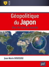 Jean-Marie Bouissou - Géopolitique du Japon - Une île face au monde.