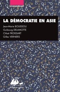 Jean-Marie Bouissou et Guibourg Delamotte - La Démocratie en Asie - Japon, Inde, Chine.