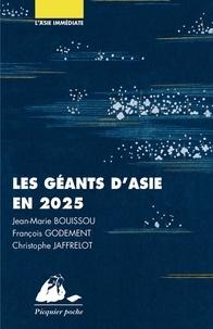 Jean-Marie Bouissou et Christophe Jaffrelot - Les géants d'Asie en 2025 - Chine, Japon, Inde.