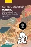 Jean-Marie Bouissou - Manga - Histoire et univers de la bande dessinée japonaise.