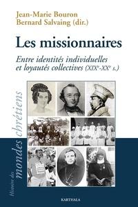 Jean-Marie Bouron et Bernard Salvaing - Les missionnaires - Entre identités individuelles et loyautés collectives (XIXe-XXe siècles).