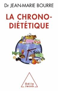 Jean-Marie Bourre - Chrono-Diététique (La).