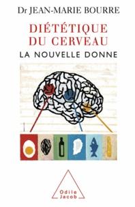 Jean-Marie Bourre - Diététique du cerveau - La nouvelle donne.