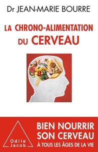 Jean-Marie Bourre - La chrono-alimentation du cerveau.