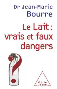 Jean-Marie Bourre - Lait : vrais et faux dangers.