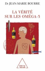 Jean-Marie Bourre - Vérité sur les oméga-3 (La).