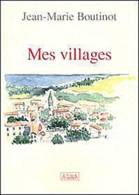 Jean-Marie Boutinot - Mes villages.