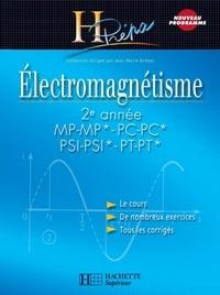 Jean-Marie Brébec et Thierry Desmarais - Électromagnétisme 2e année MP-MP*/PC-PC*/PSI-PSI*/PT-PT* - Cours avec exercices corrigés.