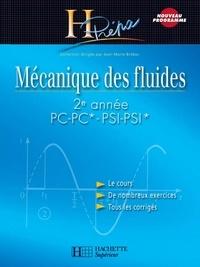 Jean-Marie Brébec et Thierry Desmarais - Mécanique des fluides 2e année PC-PC*/PSI-PSI* - Cours avec exercices corrigés.