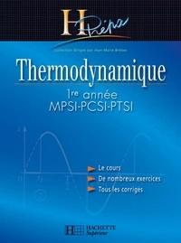 Jean-Marie Brébec et Jean-Noël Briffaut - Thermodynamique MPSI-PCSI-PTSI 1re année - édition 2003.