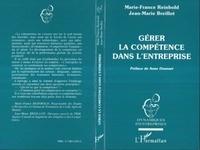 Jean-Marie Breillot et Marie-France Reinbold - Gérer la compétence dans l'entreprise.