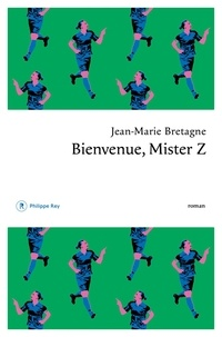 Jean-Marie Bretagne - Bienvenue, Mister Z.