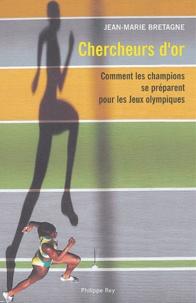 Jean-Marie Bretagne - Chercheurs d'or - Comment les champions se préparent pour les Jeux Olympiques.