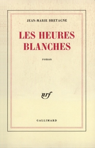 Jean-Marie Bretagne - Les heures blanches.