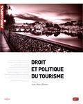 Jean-Marie Breton - Droit et politique du tourisme.