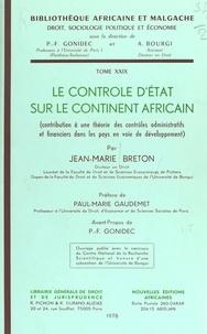Jean-Marie Breton - Le Contrôle d'État sur le continent africain : contribution à une théorie des contrôles administratifs et financiers dans les pays en voie de développement.