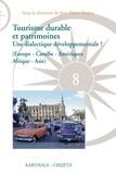 Jean-Marie Breton - Tourisme durable et patrimoines - Une dialectique développementale ? (Europe-Caraïbe-Amériques-Afrique-Asie).