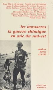 Jean-Marie Briantais et  Comité sud-viêtnamien pour la - Les massacres, la guerre chimique en Asie du Sud-Est.