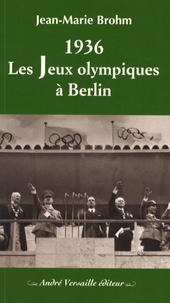 Jean-Marie Brohm - 1936 - Les Jeux Olympiques à Berlin.