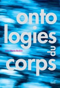 Jean-Marie Brohm - Ontologies du corps.