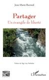 Jean-Marie Burnod - Partager - Un évangile de liberté.