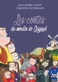 Jean-Marie Calvet et Caroline Incherman - Les contes du moulin de Cugarel.