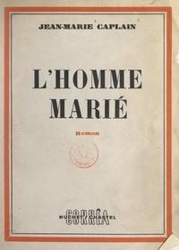 Jean-Marie Caplain - L'homme marié.