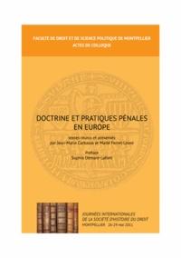 Jean-Marie Carbasse et Maïté Ferret-Lesné - Doctrine et pratique pénales en Europe - Journées internationales de la société d'histoire du droit, Montpellier 26-29 mai 2011.