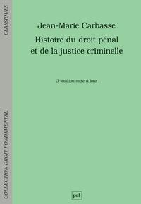 Jean-Marie Carbasse - Histoire du droit pénal et de la justice criminelle.