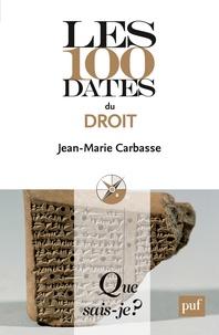 Jean-Marie Carbasse - Les 100 dates du droit.