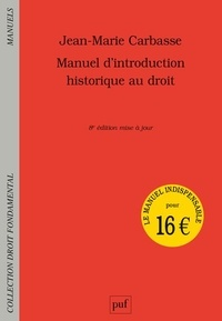 Jean-Marie Carbasse - Manuel d'introduction historique au droit.