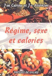 Jean-Marie Cariou et Jean-Claude Atienzar - Régime, sexe et calories.