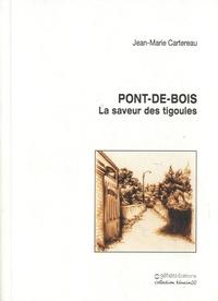 Jean-Marie Cartereau - Pont-de-Bois - La saveur des tigoules.