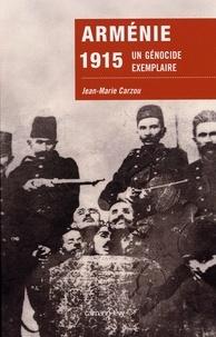 Jean-Marie Carzou - Arménie 1915 - Un génocide exemplaire.