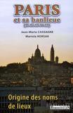 Jean-Marie Cassagne et Mariola Korsak - Origine des noms de Paris et sa banlieue (91-92-93-94-95).