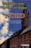 Jean-Marie Cassagne et Mariola Korsak - Origines des noms de villes et villages du Nord.