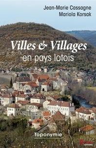 Jean-Marie Cassagne - Villes et villages en pays lotois.