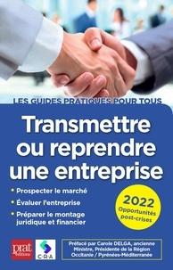 Jean-Marie Catabelle et Jacques Cérini - Transmettre ou reprendre une entreprise 2022.