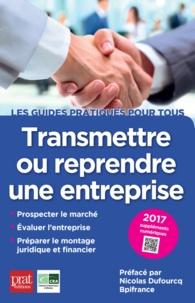 Jean-Marie Catabelle et Didier Bissery - Transmettre ou reprendre une entreprise.